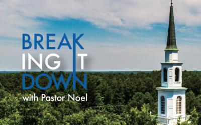Breaking it Down with Pastor Noel